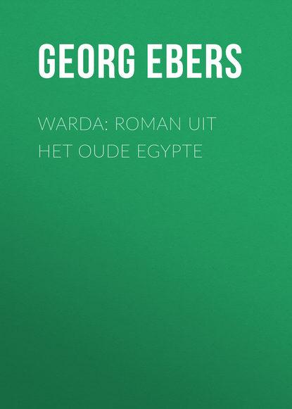 Georg Ebers Warda: Roman uit het oude Egypte abraham kuyper uit het woord