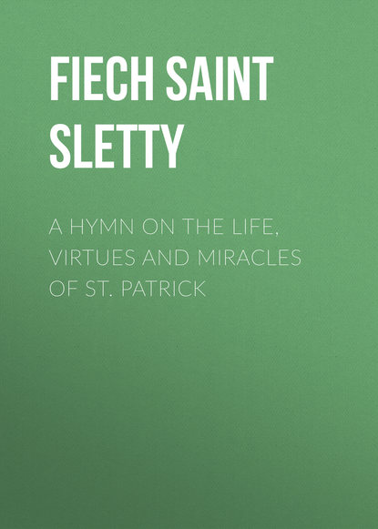 s smith paraphrase no 2 on mendelssohn s hymn of praise op 98 Fiech Saint Bishop of Sletty A Hymn on the Life, Virtues and Miracles of St. Patrick