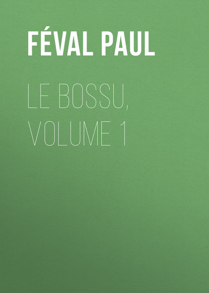 Féval Paul Le Bossu, Volume 1 paul s jeon 1 timothy volume 1