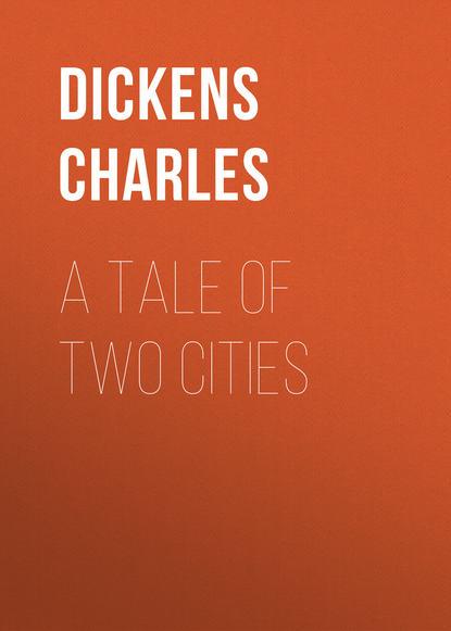 Чарльз Диккенс A Tale of Two Cities a tale of two cities in chinese and english