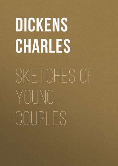 цена на Чарльз Диккенс Sketches of Young Couples