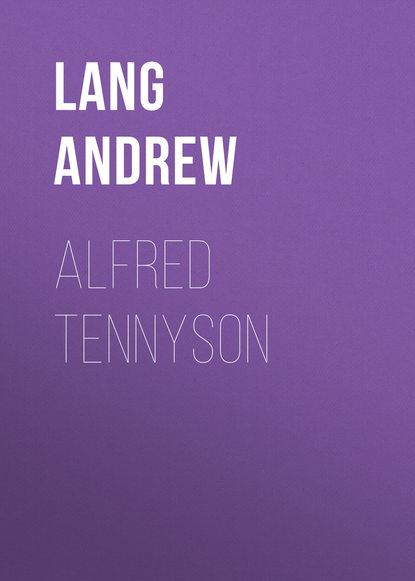 Фото - Lang Andrew Alfred Tennyson andrew lang king arthur