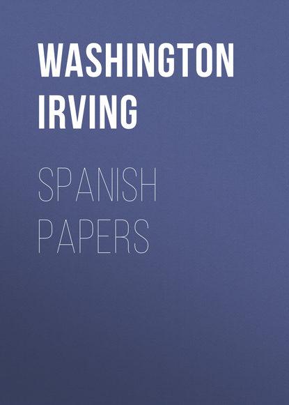 Фото - Вашингтон Ирвинг Spanish Papers вашингтон ирвинг rip van winkle