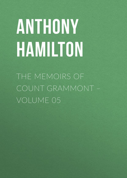 Anthony Hamilton The Memoirs of Count Grammont – Volume 05 недорого