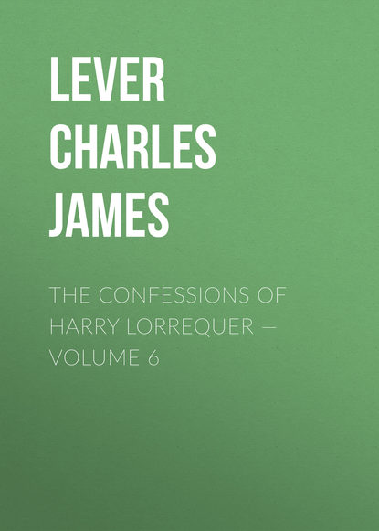 Lever Charles James The Confessions of Harry Lorrequer — Volume 6 недорого