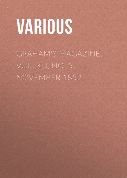 Фото - Various Graham's Magazine, Vol. XLI, No. 5, November 1852 george h scithers amra vol 2 no 7 november 1959