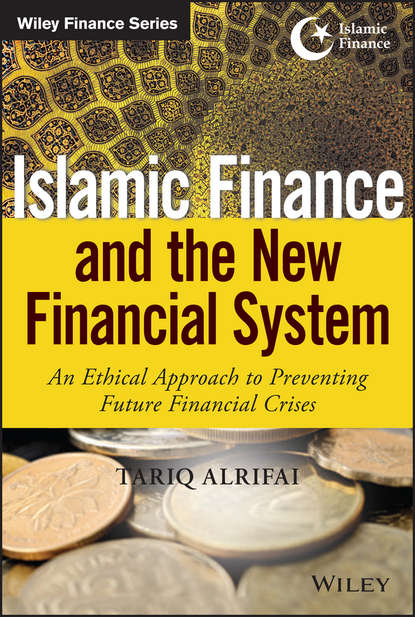 Tariq Alrifai Islamic Finance and the New Financial System. An Ethical Approach to Preventing Future Financial Crises группа авторов islamic finance as a complex system