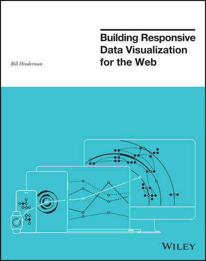 Bill Hinderman Building Responsive Data Visualization for the Web building the operational data store