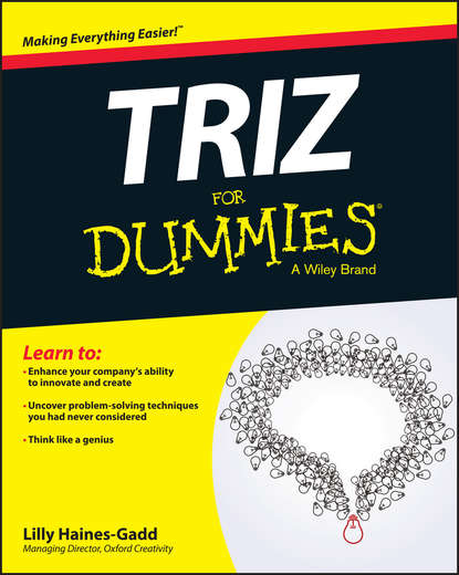 Фото - Lilly Haines-Gadd TRIZ For Dummies neil maiden enterprise innovation from creativity to engineering