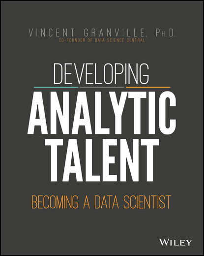 Vincent Granville Developing Analytic Talent. Becoming a Data Scientist jay etchings a strategies in biomedical data science driving force for innovation