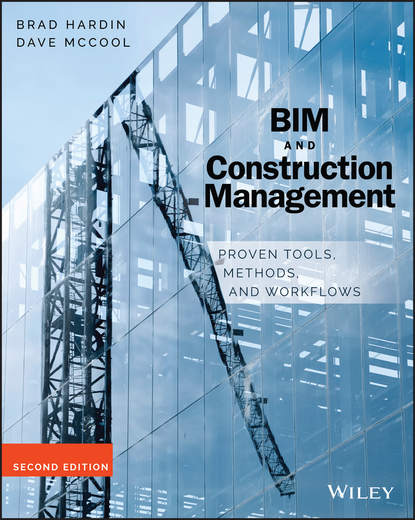 Brad Hardin BIM and Construction Management. Proven Tools, Methods, and Workflows a simulation approach to project planning