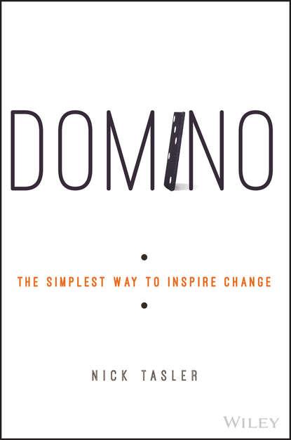 Nick Tasler Domino. The Simplest Way to Inspire Change