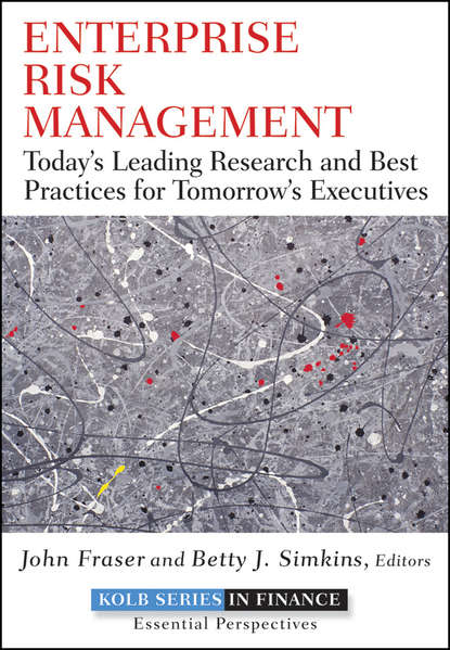 John Fraser Enterprise Risk Management. Today's Leading Research and Best Practices for Tomorrow's Executives risk management practices among banks in india an empirical study