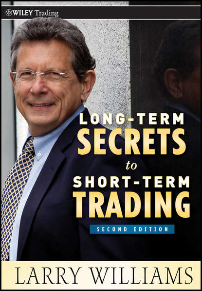 Фото - Larry Williams Long-Term Secrets to Short-Term Trading michael toma the risk of trading mastering the most important element in financial speculation