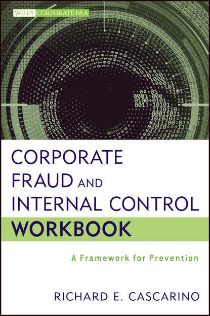 Richard Cascarino E. Corporate Fraud and Internal Control Workbook. A Framework for Prevention недорого