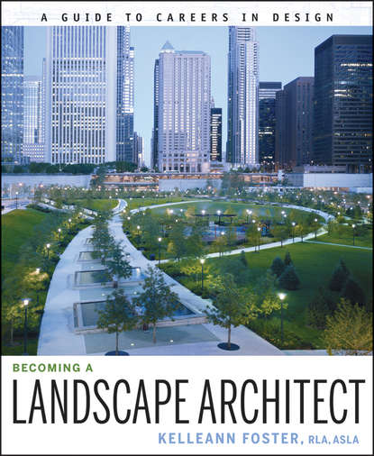 Kelleann Foster Becoming a Landscape Architect. A Guide to Careers in Design