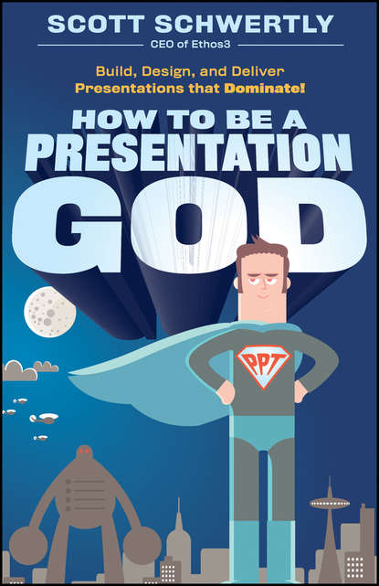 Scott Schwertly How to be a Presentation God. Build, Design, and Deliver Presentations that Dominate carr how to design and build electronic instrumentation 2ed pr only