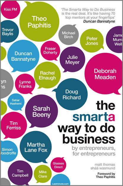 Фото - Matt Thomas The Smarta Way To Do Business. By entrepreneurs, for entrepreneurs; Your ultimate guide to starting a business matt thomas the smarta way to do business by entrepreneurs for entrepreneurs your ultimate guide to starting a business