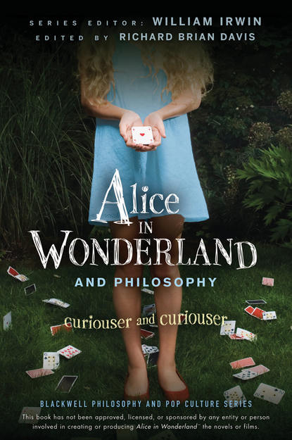 William Irwin Alice in Wonderland and Philosophy. Curiouser and Curiouser william irwin heroes and philosophy buy the book save the world