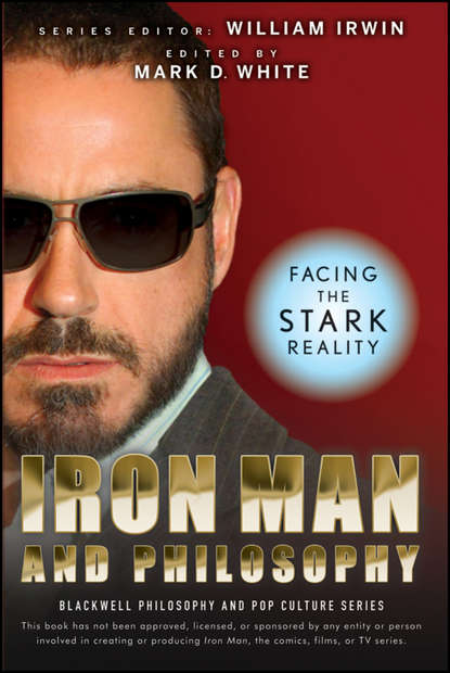 William Irwin Iron Man and Philosophy. Facing the Stark Reality david walker sanford greene lee loughridge power man and iron fist 1