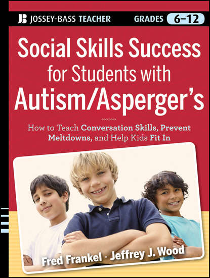 Fred Frankel Social Skills Success for Students with Autism / Asperger's. Helping Adolescents on the Spectrum to Fit In недорого