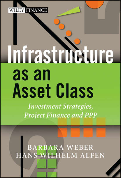 rajeev sawant j infrastructure investing managing risks Barbara Weber Infrastructure as an Asset Class. Investment Strategies, Project Finance and PPP