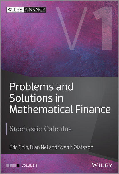 Eric Chin Problems and Solutions in Mathematical Finance. Stochastic Calculus eric chin problems and solutions in mathematical finance stochastic calculus