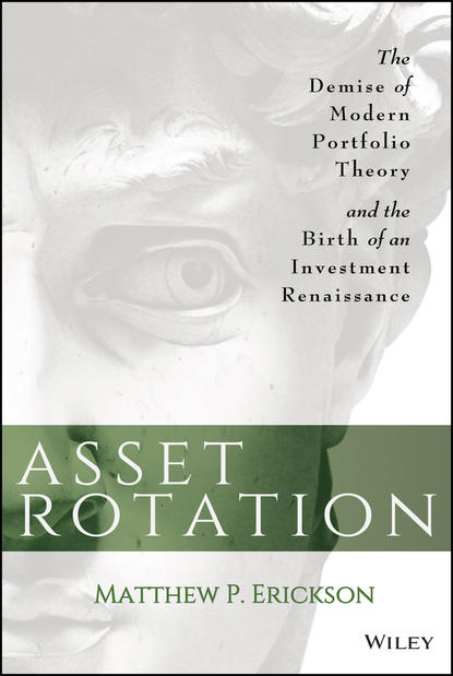 Matthew Erickson P. Asset Rotation. The Demise of Modern Portfolio Theory and the Birth of an Investment Renaissance bob litterman modern investment management an equilibrium approach