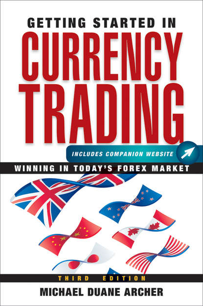 Michael Archer D. Getting Started in Currency Trading. Winning in Today's Forex Market felipe tudela trading triads unlocking the secrets of market structure and trading in any market