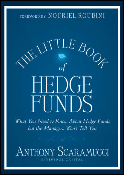 Anthony Scaramucci The Little Book of Hedge Funds francois duc market risk management for hedge funds