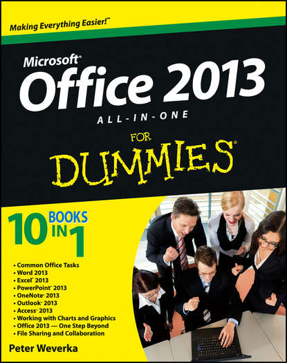 Peter Weverka Office 2013 All-In-One For Dummies bill dyszel outlook 2013 for dummies