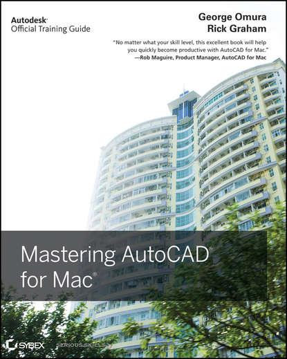 George Omura Mastering AutoCAD for Mac autodesk autocad 1 год только