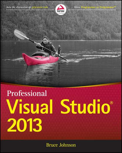 Фото - Bruce Johnson Professional Visual Studio 2013 bruce johnson professional visual studio 2015