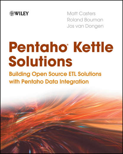 Pentaho Kettle Solutions. Building Open Source ETL Solutions with Pentaho Data Integration фото