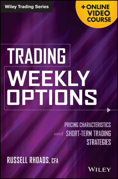 Russell Rhoads Trading Weekly Options. Pricing Characteristics and Short-Term Trading Strategies variable annuities and embedded options