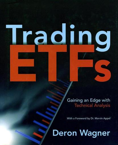 Фото - Deron Wagner Trading ETFs. Gaining an Edge with Technical Analysis cynthia kase a kase on technical analysis workbook trading and forecasting