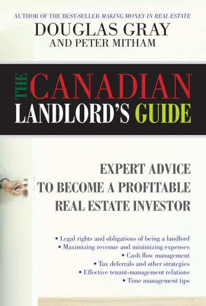 Douglas Gray The Canadian Landlord's Guide. Expert Advice for the Profitable Real Estate Investor george h gray estate planning and administration a simple guide for new yorkers