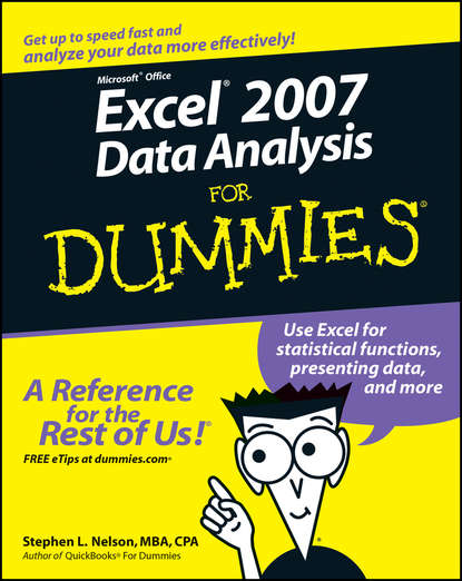 Stephen L. Nelson Excel 2007 Data Analysis For Dummies denise etheridge excel data analysis your visual blueprint for creating and analyzing data charts and pivottables