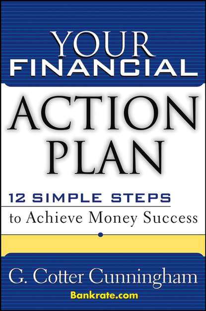 G. Cunningham Cotter Your Financial Action Plan. 12 Simple Steps to Achieve Money Success vladimir s lavrov there is always money boost your financial intelligence