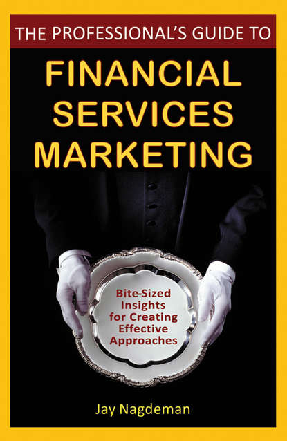 Jay Nagdeman The Professional's Guide to Financial Services Marketing. Bite-Sized Insights For Creating Effective Approaches rand fishkin inbound marketing and seo insights from the moz blog