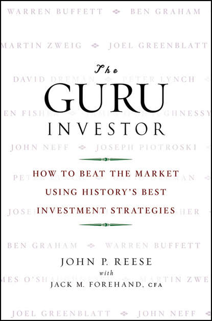 Jack Forehand M. The Guru Investor. How to Beat the Market Using History's Best Investment Strategies the making of a market guru