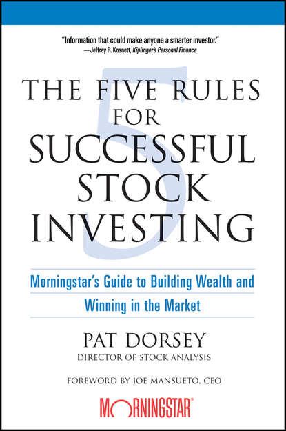 Pat Dorsey The Five Rules for Successful Stock Investing. Morningstar's Guide to Building Wealth and Winning in the Market sheldon jacobs investing without wall street the five essentials of financial freedom
