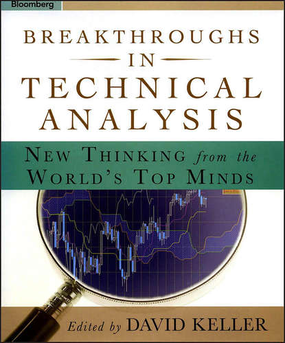 Фото - David Keller Breakthroughs in Technical Analysis. New Thinking From the World's Top Minds cynthia kase a kase on technical analysis workbook trading and forecasting