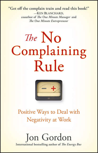 Jon Gordon The No Complaining Rule. Positive Ways to Deal with Negativity at Work how are rights claimed under an authoritarian rule