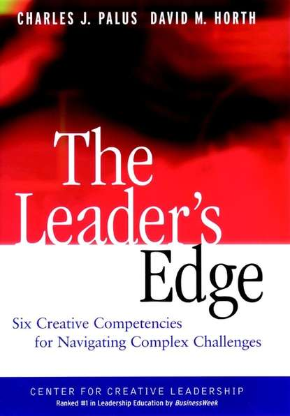 David Horth M. The Leader's Edge. Six Creative Competencies for Navigating Complex Challenges david magellan horth leadership brand deliver on your promise