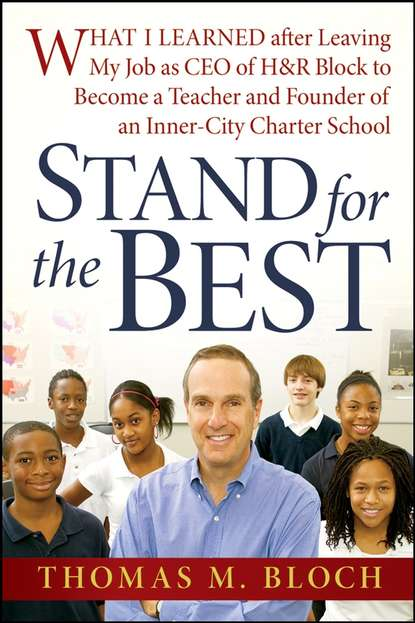 Thomas Bloch M. Stand for the Best. What I Learned after Leaving My Job as CEO of H&R Block to Become a Teacher and Founder of an Inner-City Charter School a muller r 50x best of erotic