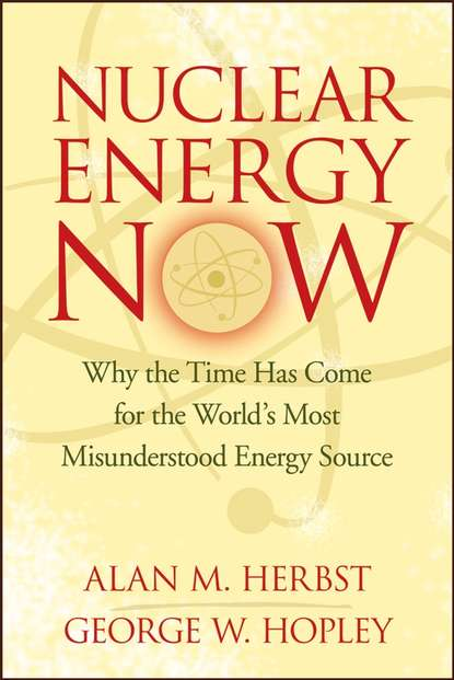Alan Herbst M. Nuclear Energy Now. Why the Time Has Come for the World's Most Misunderstood Energy Source interdependence between energy and foreign policy