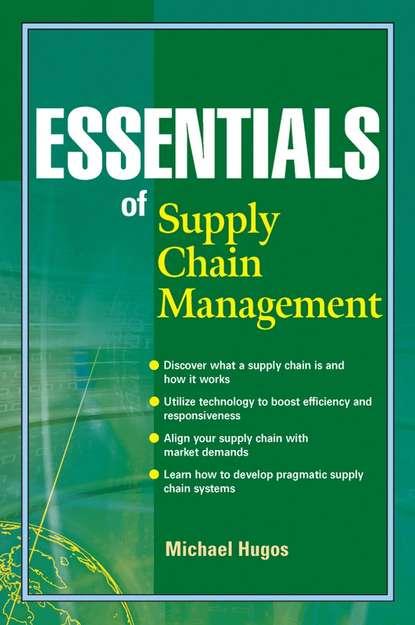 Michael Hugos H. Essentials of Supply Chain Management группа авторов logistics and supply chain management in polish russian and ukrainian research