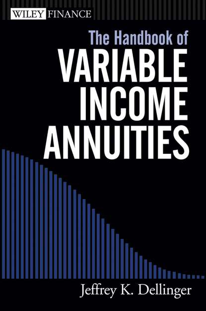 Jeffrey Dellinger K. The Handbook of Variable Income Annuities variable annuities and embedded options