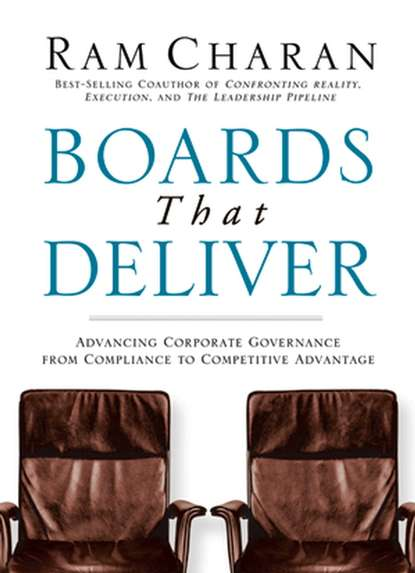 цена на Ram Charan Boards That Deliver. Advancing Corporate Governance From Compliance to Competitive Advantage